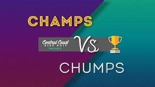 Champ vs Chumps Vol 5   Part 1