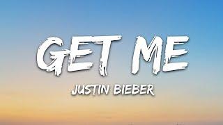 Gambar cover Justin Bieber - Get Me (Lyrics) feat. Kehlani