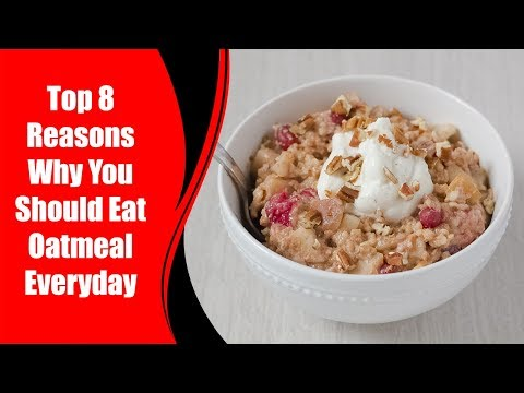 Top 8 Reasons Why You Should Eat Oatmeal Everyday | Love Healthy Life