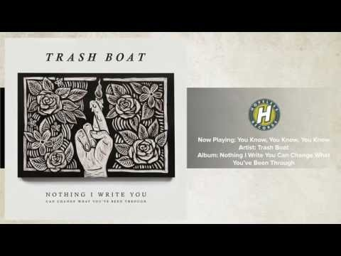 Trash Boat - You Know, You Know, You Know