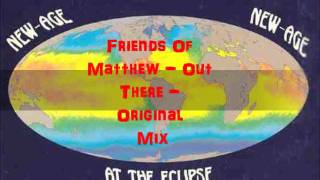 friends of matthew - out there - technomix