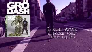 GRÖDASH - Etre et Avoir feat Rockin