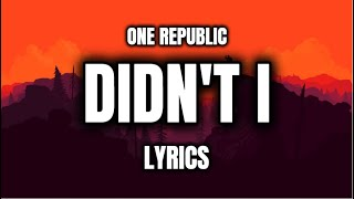 Didn't I - One Republic |