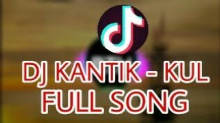 Dj Kantik Kul (Full Orginal Mix) | Tik Tok Song