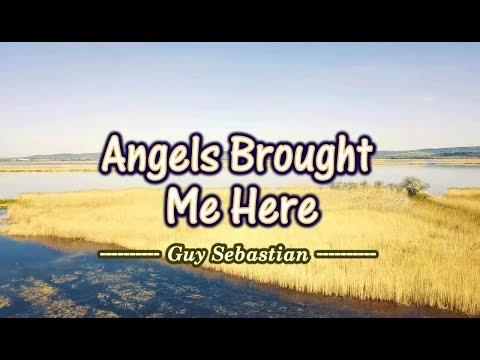 Angels Brought Me Here - Guy Sebastian (KARAOKE)