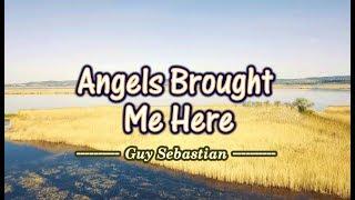 Angels Brought Me Here - Guy Sebastian (KARAOKE VERSION)