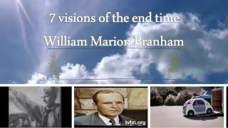 ( William Marion Branham ) 7 visions of the end time