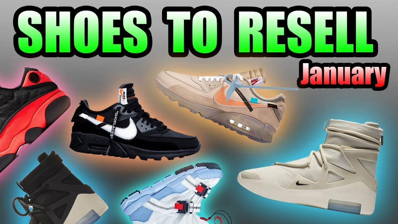 best shoes to resell october 2019