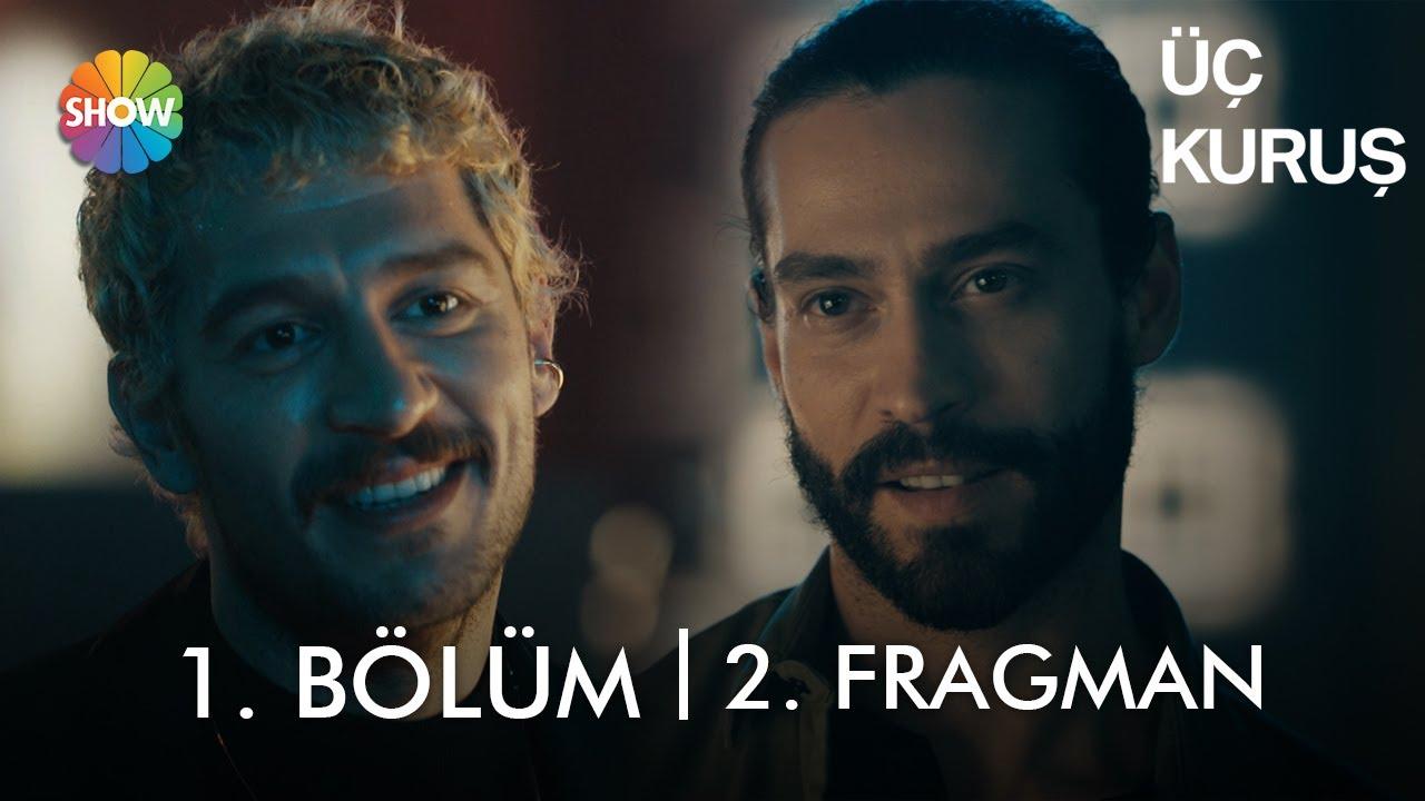 Download Üç Kuruş 1. Bölüm 2. Fragman   Yakında her Pazartesi Show TV'de!