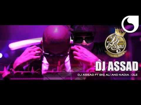 DJ Assad ft Big Ali & Nadia - Olé (Official Video)