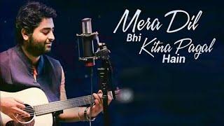 Mera Dil Bhi Kitna Pagal Hain | Arijit Singh ( New Version) Latest Hindi Hits Lyrics Songs