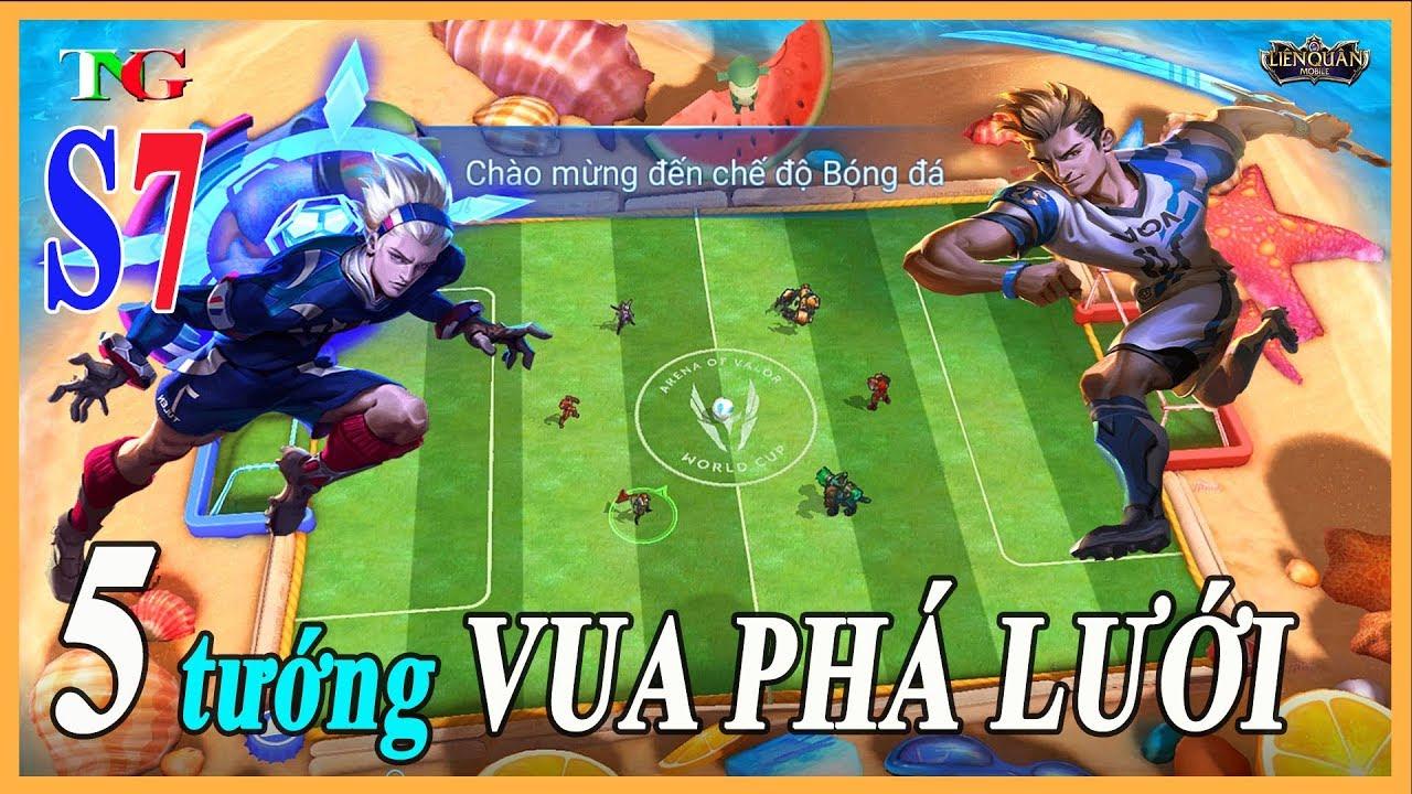Liên quân mobile Top 5 Tướng là Vua Phá Lưới tại chế độ bóng đá mùa 7 beta  15 chung kết thế giới