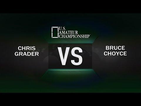2017 US Amateur Championship - Chris Grader VS Bruce Choyce - Round 1