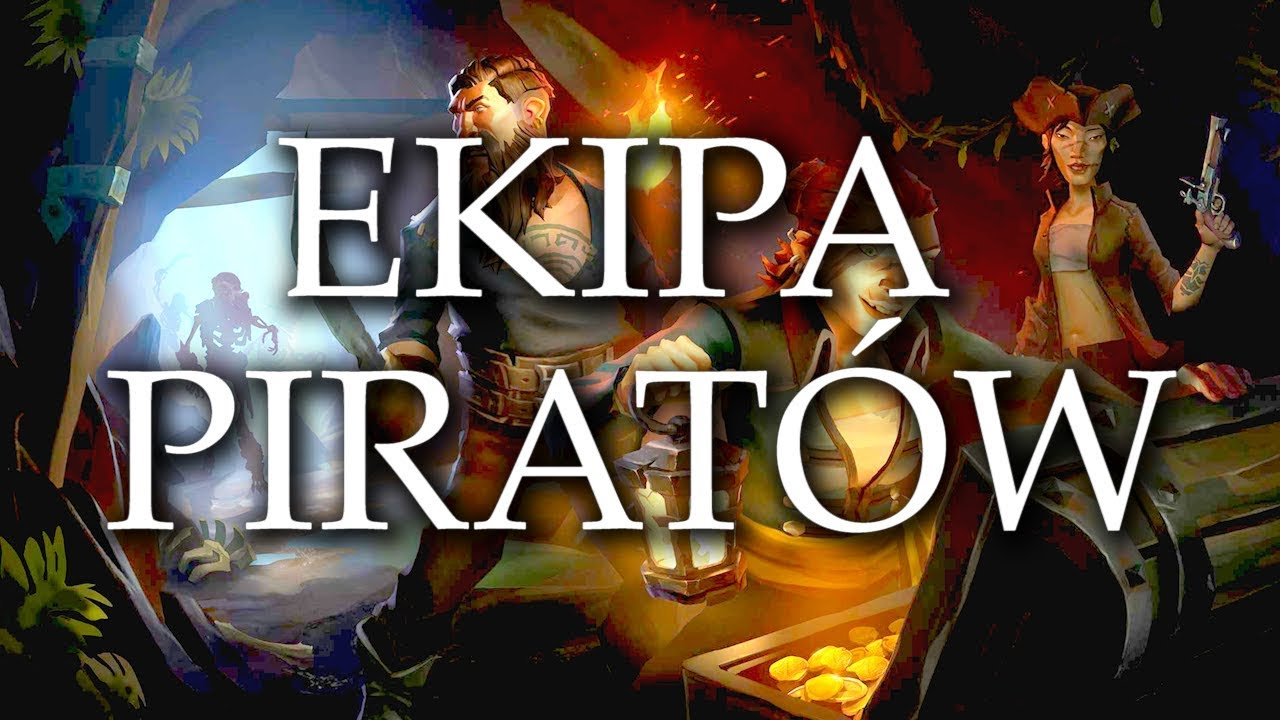 EKIPA PIRATÓW – Sea of Thieves