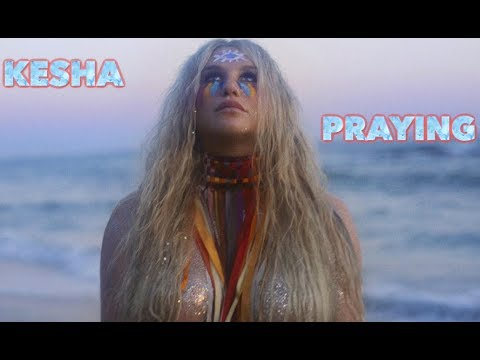 Kesha  Praying Lyrics FULL HD