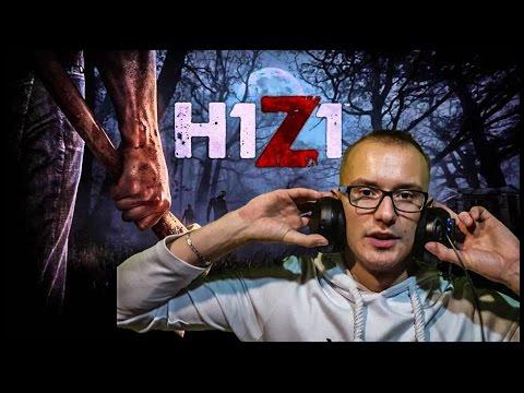 H1Z1 - WBIJAMY NA REJON ! :D