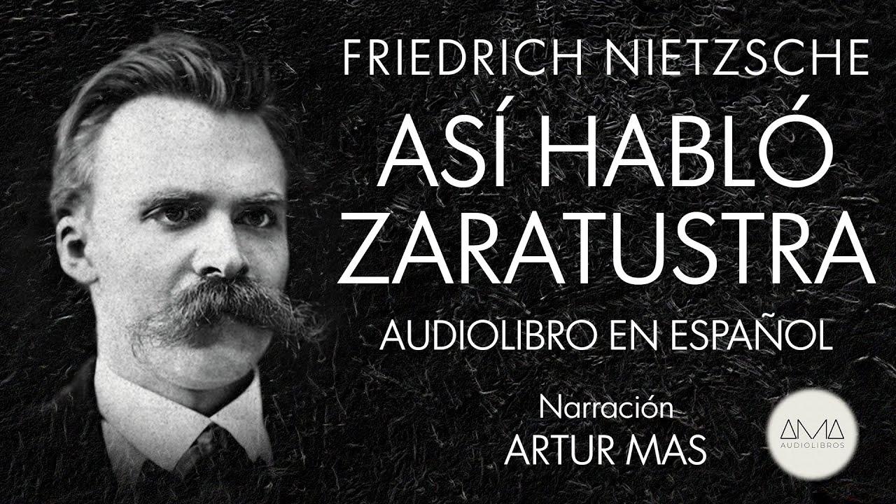 Friedrich Nietzsche Así Habló Zaratustra Audiolibro Completo En Español Voz Real Humana
