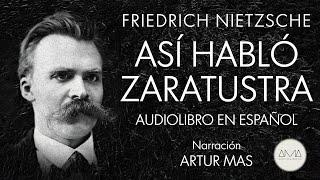 """Friedrich Nietzsche - Así Habló Zaratustra (Audiolibro Completo en Español) """"Voz Real Humana"""""""