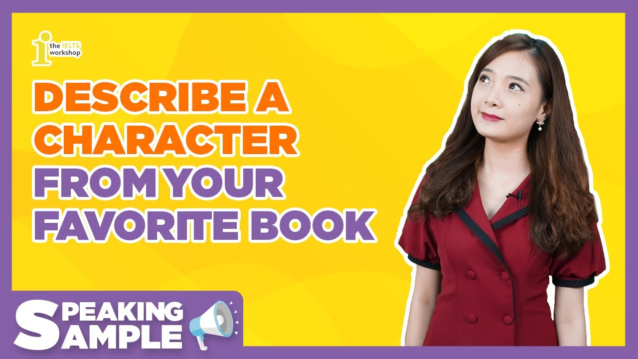 Describe a Book character | Speaking Sample by The IELTS Workshop