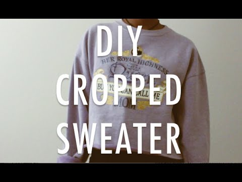 ReVamp: DIY cropped sweater   How I Style - YouTube