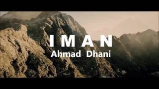 IMAN (AUDIO) AHMAD DHANI , Lagu yang menggetarkan Jiwa & Raga