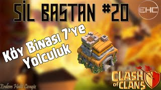 Sil Baştan #20 - Köy Binası 7'ye Doğru - Clash of Clans