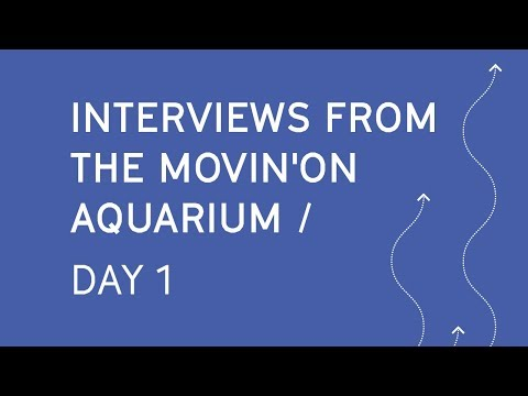 Live Interviews from the MovinOn Aquarium - Day 1