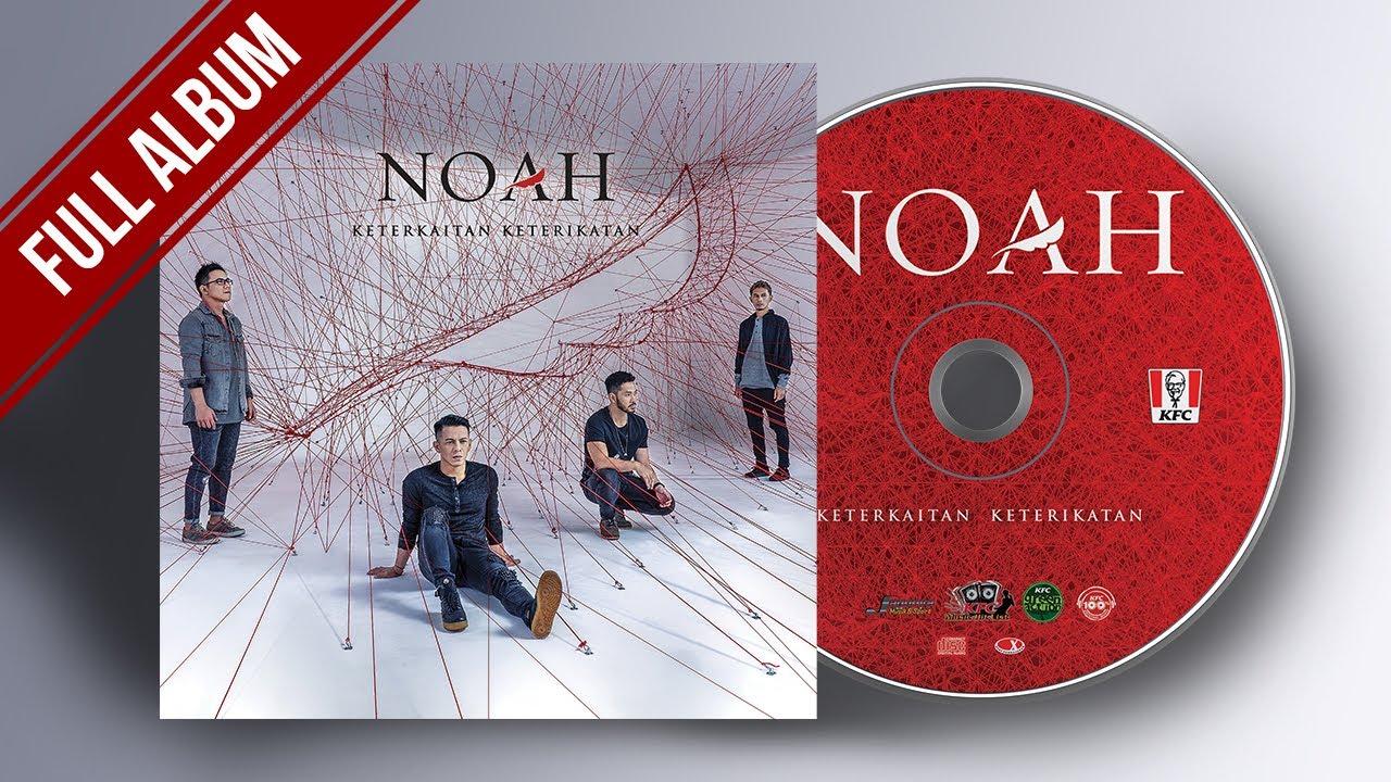 Download NOAH Full Album #KeterkaitanKerikatan Lagu Terbaik & Terpopuler (HQ Audio)