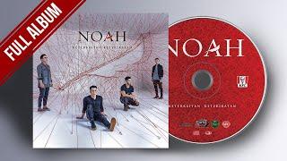NOAH Full Album #KeterkaitanKerikatan Lagu Terbaik & Terpopuler (HQ Audio).mp3