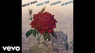 Billy Paul - Only the Strong Survive (Official Audio)