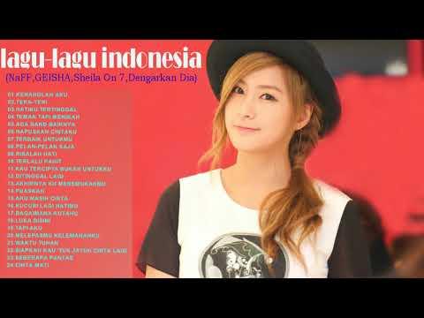 24 Lagu-lagu Indonesia Terbaru-Naff,Geisha,sheila On 7,Dengarkan,Ambum Musik-Acara Musik Tahun Ini-