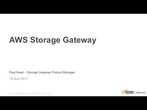 Deep Dive on the AWS Storage Gateway - 2017 AWS Online Tech Talks