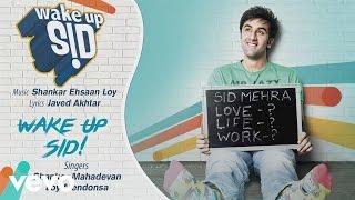 Wake Up Sid! Official Audio Song , Shankar Ehsaan Loy , Javed Akhtar