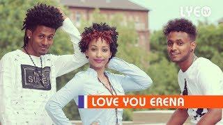 LYE.tv - Ema ft Funti - Sexy | ሴክሲ - New Eritrean Music 2018