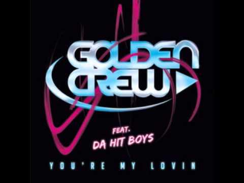 Golden Crew Feat. Da Hit Boys & Nolan S - You're My Lovin' (English Radio Edit)