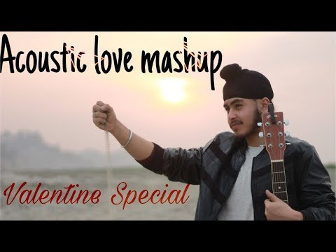 Acoustic Love Mashup Hindi & Punjabi  Valentines Medley  Acoustic Singh