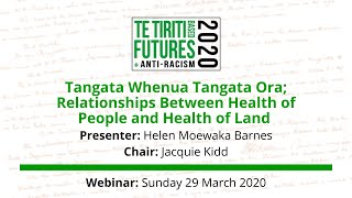 Tangata Whenua Tangata Ora; relationships between health of people and health of land webinar