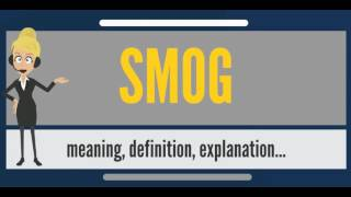 What is SMOG? What does SMOG mean? SMOG meaning, definition & explanation