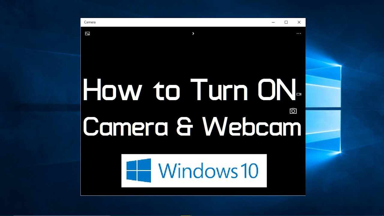 How To Turn On Webcam And Camera In Windows 10 Simple Youtube