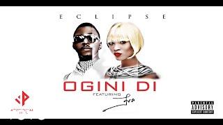 Eclipse - Ogini Di [Lyric Video] ft. Eva Alordiah