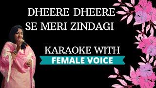 Dheere Dheere Se Meri Zindagi Karaoke With Female Voice