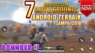 7 GAME PUBG TERBAIK Versi ANDROID ! - #BOMMBER EPS.1