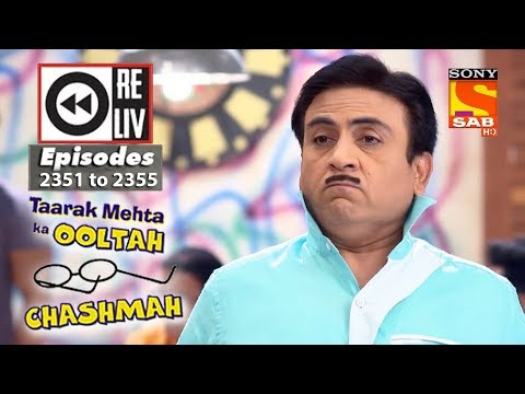 Weekly Reliv | Taarak Mehta Ka Ooltah Chashmah | 4th December  to 8th December 2017 |Ep 2351 to 2355 thumbnail