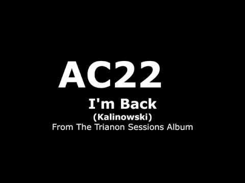 AC22  I'm Back (Kalinowski)