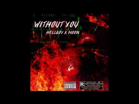 HELLBOY x MOON - WITH OUT YOU (MIXTAPE)