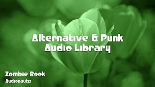 🎵 Zombie Rock - Audionautix 🎧 No Copyright Music 🎶 Alternative & Punk Music