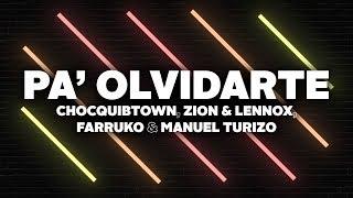 Pa Olvidarte (Remix) [Letra] - ChocQuibTown, Zion & Lennox, Farruko, Manuel Turizo