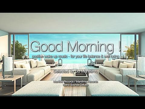 DJ Maretimo - Good Morning (Full Album) HD, 2018, 2+Hours, Pure Relaxing Music / Yoga Music