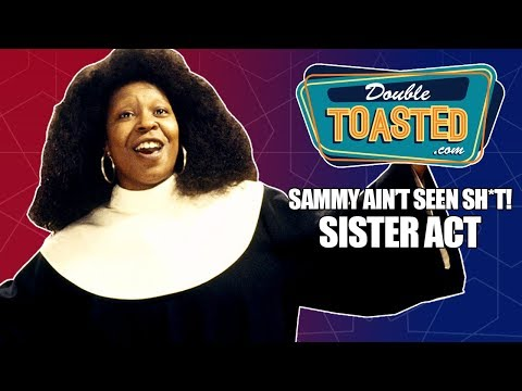 SISTER ACT - MOVIE REVIEW HIGHLIGHT - Double Toasted
