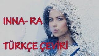 INNA - Ra (TURKCE CEVIRI)